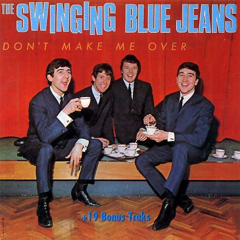 the swinging blue jeans don t make me over the swinging blue jeans don t make me over 1998 avaxhome