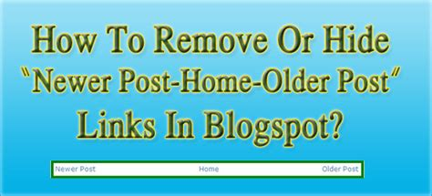 Newer Post Older Post | how to remove or hide newer post older post links in