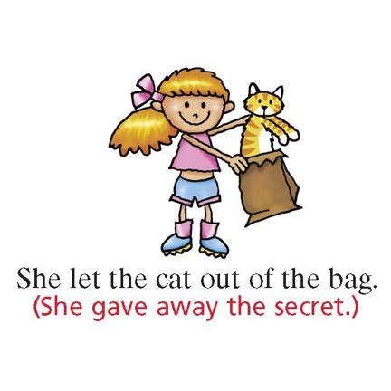 she let the cat out of the bag figurative language