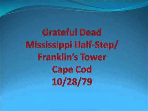 cape cod ms grateful dead mississippi half step franklin s tower