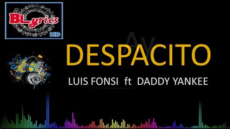 download mp3 despacito by luis fonsi ft daddy yankee despacito luis fonsi ft daddy yankee letra youtube