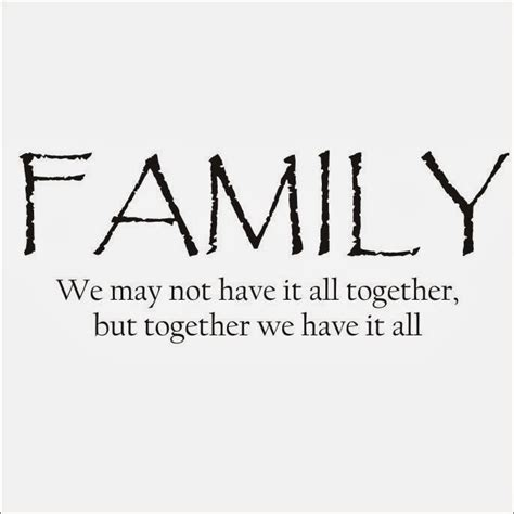 what is the best family quotes about family togetherness quotesgram