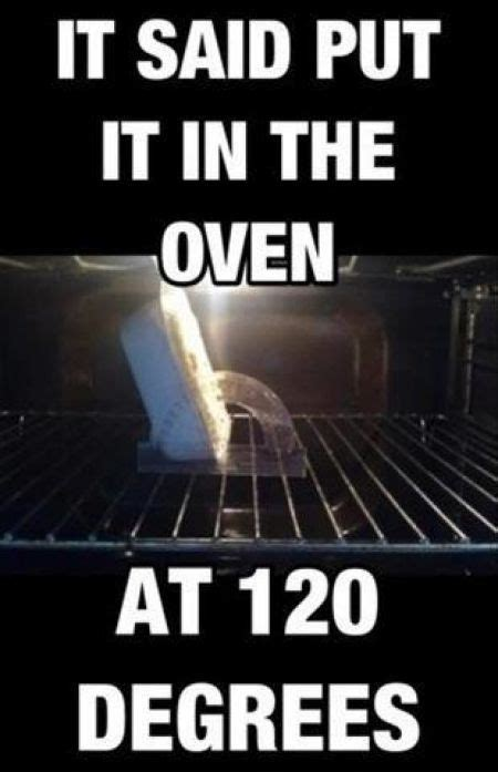 Meme Degree - put in oven at 120 degrees memes com