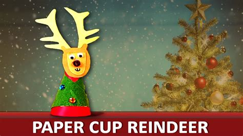 How To Make A Paper Reindeer - how to make a paper cup reindeer quot paper and craft