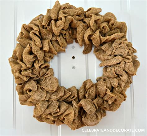 how to make a wreath with burlap how to make a burlap wreath celebrate decorate