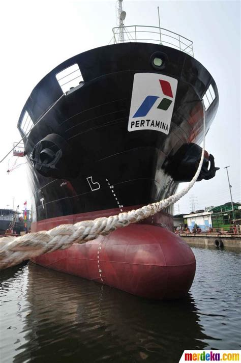Minyak Pertamina foto kapal tanker pengangkut minyak pertamina merdeka