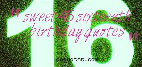 Sixteenth Birthday Quotes 16th Birthday Quotes Quotesgram
