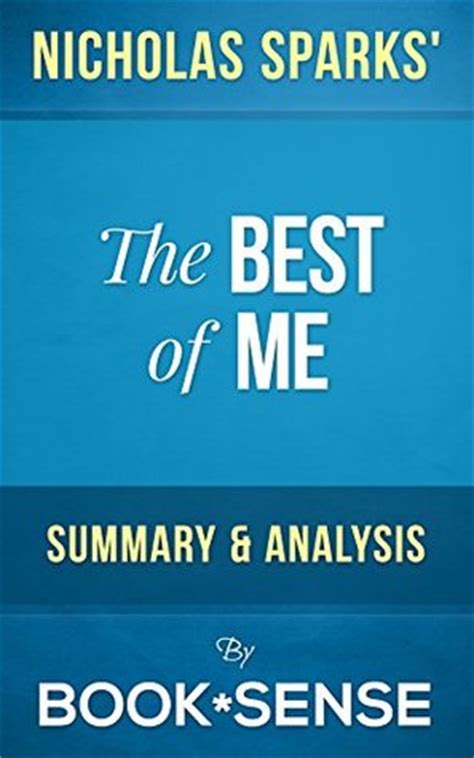 the best of me nicholas sparks summary the best of me by nicholas sparks summary analysis by