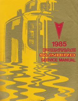 vehicle repair manual 1985 pontiac sunbird free book repair manuals service manual service manual 1985 pontiac sunbird service manual removing headliner on a
