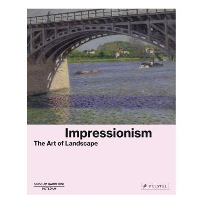 impressionism basic art series 3836536978 impressionism the art of landscape