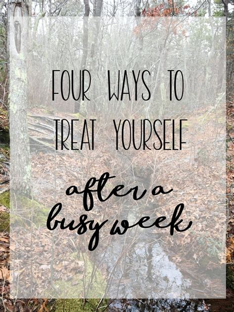 Taking A Time To Treatyourself by Four Ways To Treat Yourself After A Busy Week