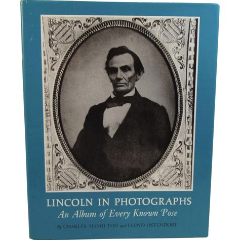 what is lincoln known for lincoln in photographs an album of every known pose book