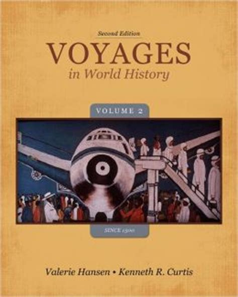 2 world history volume ii since 1500 books voyages in world history volume ii since 1500 edition 2