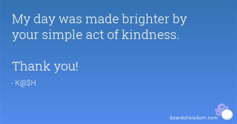 Thank You Letter Kindness Thank You For Your Kindness Quotes Quotesgram
