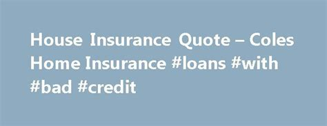 coles house insurance 25 best home insurance quotes on pinterest define