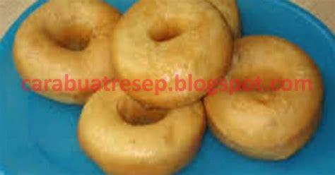 membuat donat goreng mudah cara membuat donat goreng lembut praktis resep masakan