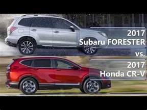 Honda Accord Vs Subaru Forester 2017 Subaru Forester Vs 2017 Honda Cr V Technical