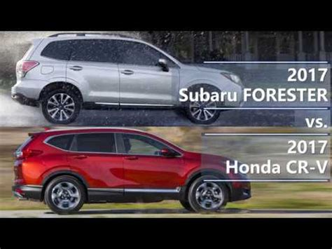 subaru honda 2017 subaru forester vs 2017 honda cr v technical