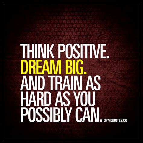 big quotes think positive big and as as you
