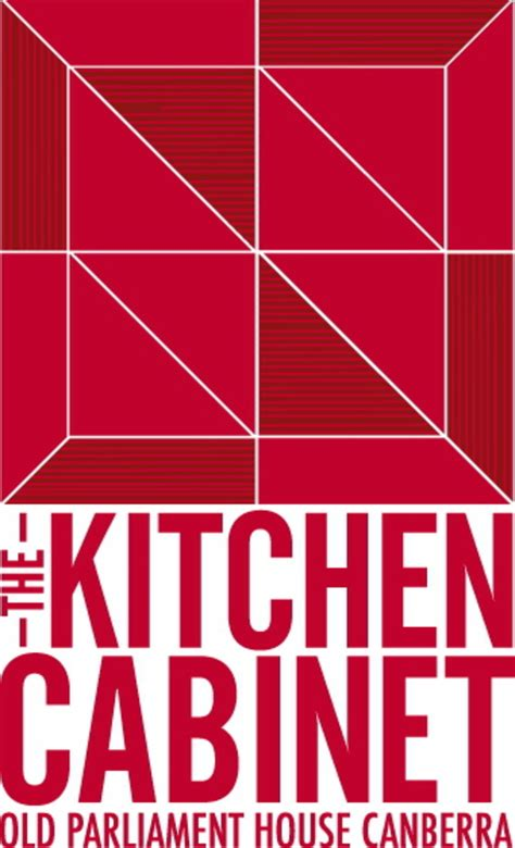 Kitchen Cabinet Logo Canberra S Kitchen Cabinet Is Moving 183 Museum Of Australian Democracy At Parliament House