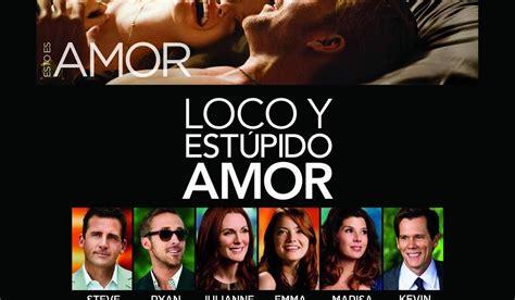loco pelis online ver loco y estupido amor online audio latino hd