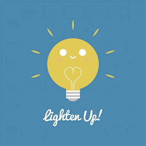lighten up definition of lighten up by the free dictionary lighten up bright artwork slugbunny design