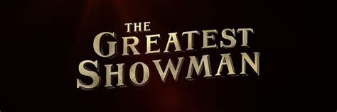 the greatest showman the greatest showman 20th century fox december 25 2017