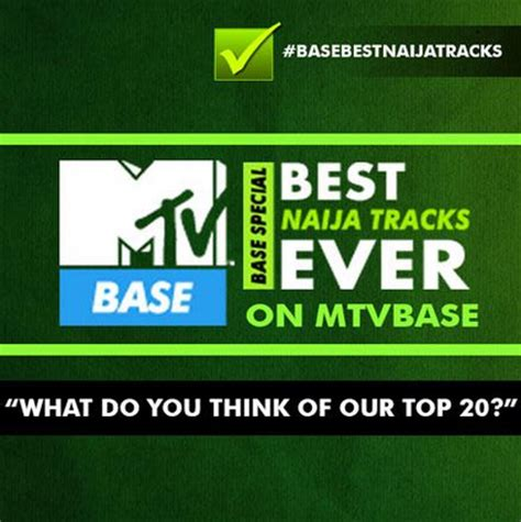 best naija songs mtv base addresses debate on their top 20 all time best