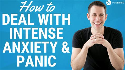 deal  intense anxiety  panic attacks dr