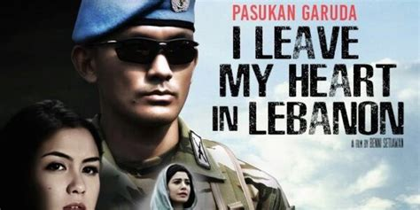 film perang lebanon pasukan garuda i leave my heart in lebanon review film