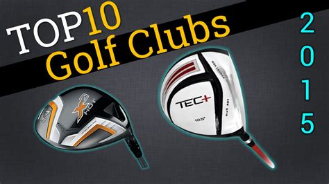 the top 10 golf courses top 10 golf clubs 2015 compare the best golf clubs youtube