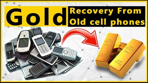 mobile phone recycling cell phone recycling gold recovery from cell phones