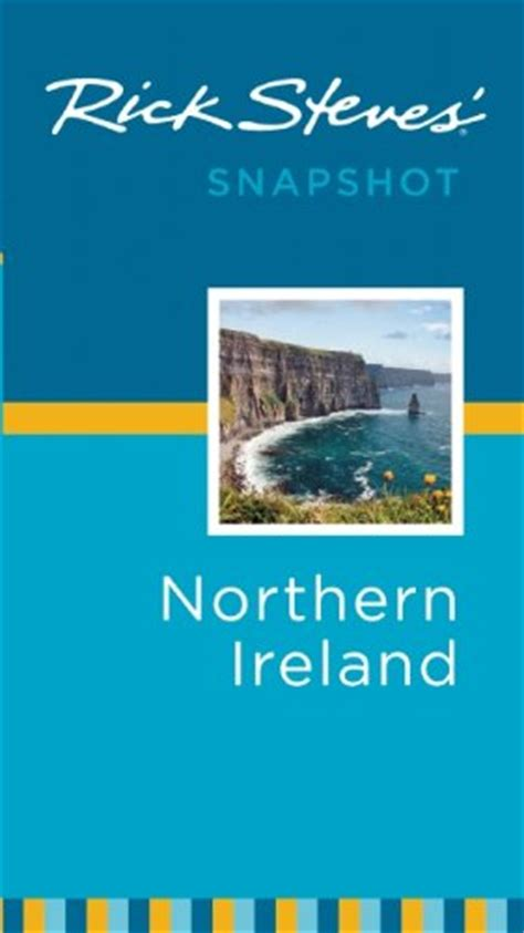 rick steves snapshot northern ireland books five beautiful places in the united kingdom