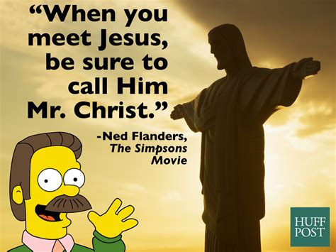 ned flanders quotes the remarkable spiritual wisdom of ned flanders from the