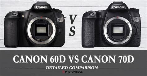 Kamera Canon 60d Vs 70d canon 60d vs 70d photophique