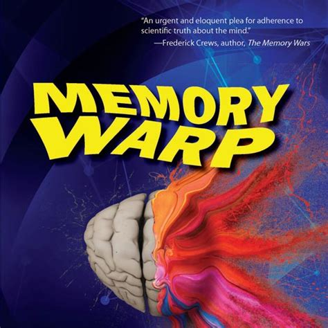 memory warp how the myth of repressed memory arose and refuses to die books skeptic 187 eskeptic 187 january 24 2018