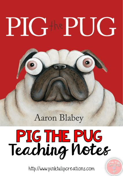 pig the pug teaching notes picture story book of the week pig the pug