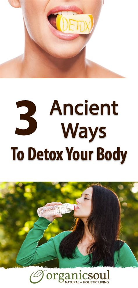 Ancient Detoxes by 3 Ancient Ways To Detox Your