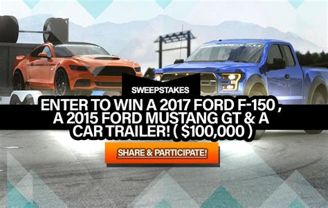 Enter Sweepstakes To Win A Car - enter to win a 2017 ford f 150 raptor a 2015 ford mustang gt and a car trailer