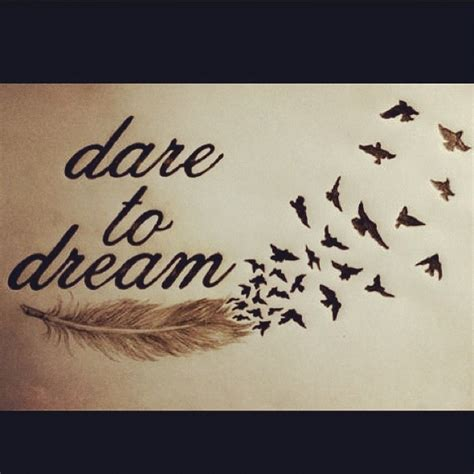 tattoo quotes reality dare to dream dare to make them a reality