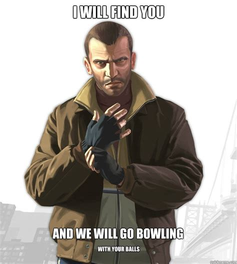 Meme And Niko - i will find you and we will go bowling with your balls
