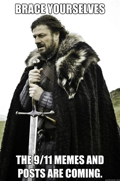 Brace Yourself Memes - brace yourselves the 9 11 memes and posts are coming