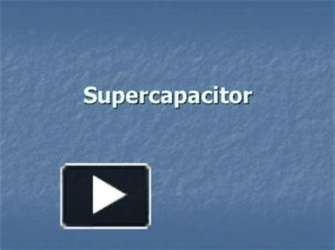 supercapacitor ppt ppt supercapacitor powerpoint presentation free to view id d65c4 zdc1z