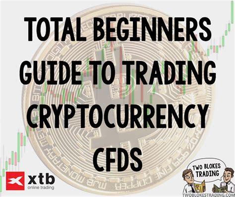 ultimate cryptocurrency trading investing beginnerã s guide learn how to turn profits with simple buying and selling of cryptocurrencies books total beginners guide to trading cryptocurrency cfds two