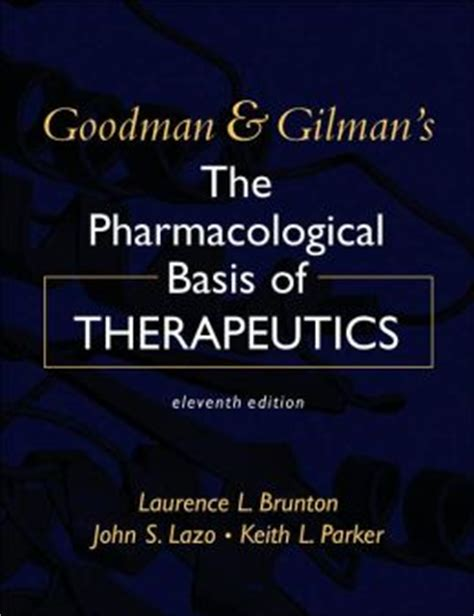 goodman and gilman s the pharmacological basis of therapeutics 13th edition books goodman gilman s the pharmacological basis of