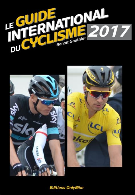 a parent s guide to raising overseas volume 1 books le guide international du cyclisme 2017 15e 233 d