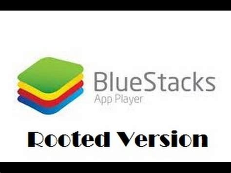 bluestacks full version rooted bluestacks rooted version download install youtube