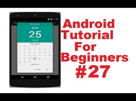 android studio calendar tutorial android tutorial for beginners 27 android datepicker