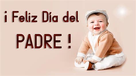 imagenes bonitas feliz dia del padre frases para el d 237 a del padre feliz d 237 a pap 225 con im 225 genes