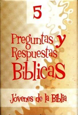 preguntas y respuestas de la biblia para jovenes preguntas y respuestas b 237 blicas n 176 5 tema j 243 venes de